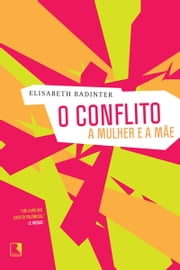 O conflito ebook by Elisabeth Badinter