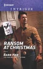 Ransom at Christmas ebook by Barb Han