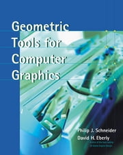 Geometric Tools for Computer Graphics ebook by Philip Schneider,David H. Eberly