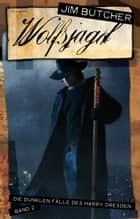 Harry Dresden 2 - Wolfsjagd - Die dunklen Fälle des Harry Dresden Band 2 ebook by Jim Butcher, Jürgen Langowski, Chris McGrath,...
