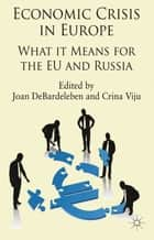 Economic Crisis in Europe ebook by J. DeBardeleben,C. Viju