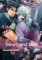 Sword and Mist, Vol. 2 (Yaoi Manga) ebook by Hayate Kuku