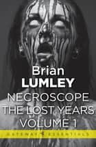 Necroscope The Lost Years Vol 1 ebook by