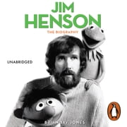 Jim Henson - The Biography audiobook by Brian Jay Jones