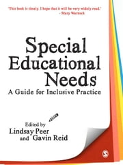 Special Educational Needs - A Guide for Inclusive Practice ebook by Lindsay Peer,Gavin Reid