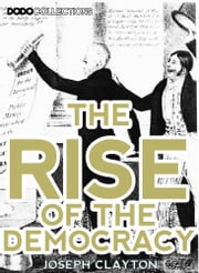 The Rise Of The Democracy ebook by Joseph Clayton
