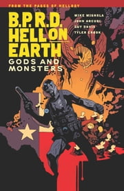 B.P.R.D. Hell On Earth Volume 2: Gods and Monsters ebook by Mike Mignola