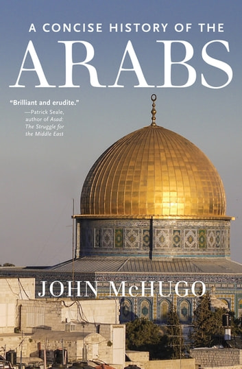 A Concise History of the Arabs eBook by John McHugo