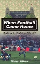 When Football Came Home ebook by