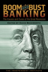 Boom and Bust Banking - The Causes and Cures of the Great Recession ebook by