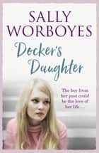 Docker's Daughter ebook by Sally Worboyes