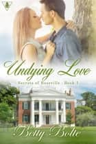 Undying Love ebook by Betty Bolte