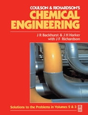 Chemical Engineering - Solutions to the Problems in Volumes 2 and 3 ebook by J H Harker