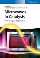 Microwaves in Catalysis ebook by Satoshi Horikoshi,Nick Serpone