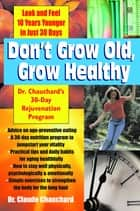 Don't Grow Old, Grow Healthy ebook by Dr Claude Chauchard
