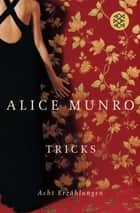 Tricks - Acht Erzählungen ebook by Alice Munro, Heidi Zerning