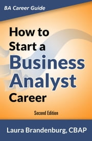 How to Start a Business Analyst Career ebook by Laura Brandenburg