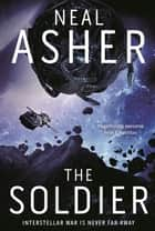 The Soldier: The Rise of the Jain 1 ebook by Neal Asher