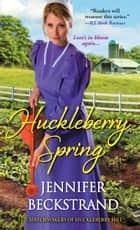 Huckleberry Spring 電子書 by Jennifer Beckstrand