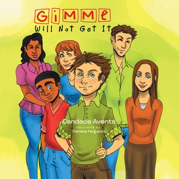 Gimme Will Not Get It ebook by Candace Avents