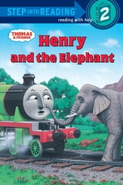 Thomas and Friends: Henry and the Elephant (Thomas & Friends) ebook by Richard Courtney,W. Awdry
