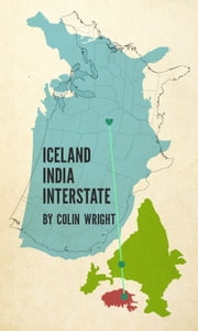 Iceland India Interstate ebook by Colin Wright