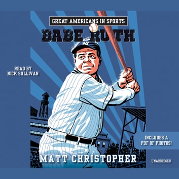 Great Americans in Sports: Babe Ruth audiobook by Matt Christopher