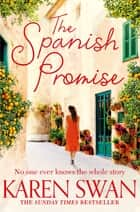 The Spanish Promise ebook by Karen Swan