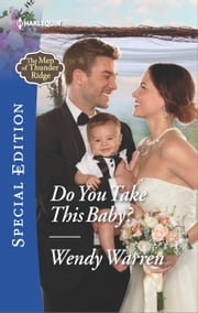 Do You Take This Baby? ebook by Wendy Warren