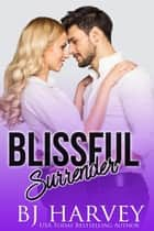 Blissful Surrender ebook by BJ Harvey