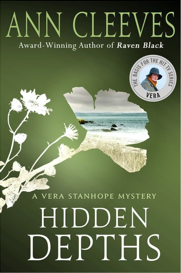Hidden Depths - A Vera Stanhope Mystery ebook by Ann Cleeves