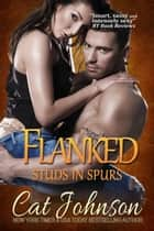 Flanked - Studs in Spurs ebook by Cat Johnson