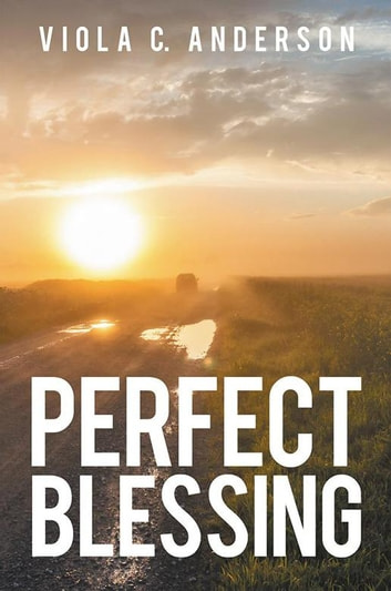 Perfect Blessing Ebook By Viola C Anderson 9781480809666