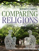 Comparing Religions ebook by Jeffrey J. Kripal