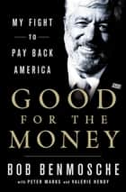 Good for the Money ebook by Bob Benmosche