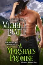 A Marshal's Promise ebook by Michelle Beattie