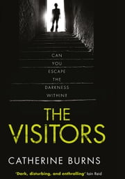 The Visitors - Gripping thriller, you won't see the end coming ebook by Catherine Burns