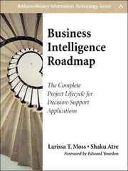 Business Intelligence Roadmap - The Complete Project Lifecycle for Decision-Support Applications ebook by Larissa T. Moss,Shaku Atre