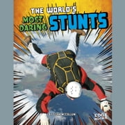 World's Most Daring Stunts, The audiobook by Sean McCollum