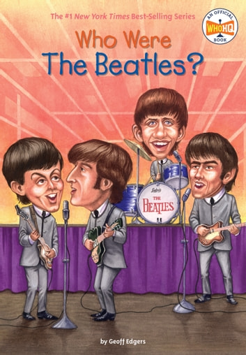 Who Were the Beatles? ebook by Geoff Edgers,Who HQ