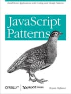 JavaScript Patterns - Build Better Applications with Coding and Design Patterns ebook by Stoyan Stefanov