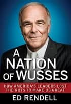 A Nation of Wusses ebook by Ed Rendell