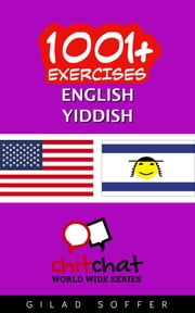 1001+ Exercises English - Yiddish ebook by Gilad Soffer