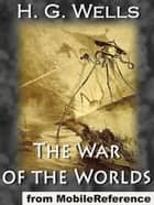 The War Of The Worlds (Mobi Classics) ebook by H.G. Wells
