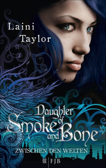 Daughter of Smoke and Bone - Zwischen den Welten ebook by Laini Taylor
