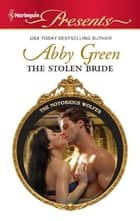 The Stolen Bride ebook by Abby Green