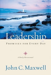 Leadership Promises for Every Day - A Daily Devotional ebook by John C. Maxwell