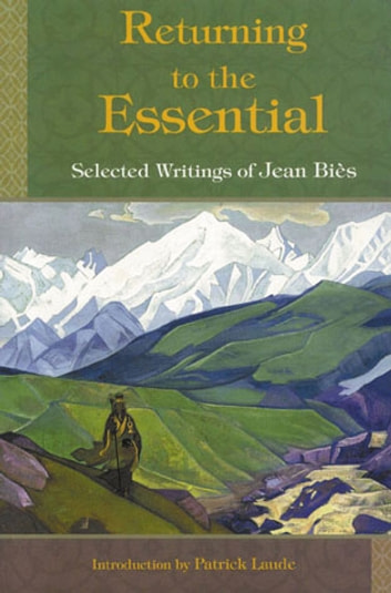 Returning to the Essential: Selected Writings of Jean Bies - Selected Writings of Jean Bies ebook by Jean Bies