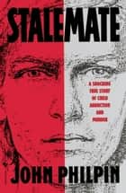 Stalemate - A Shocking True Story of Child Abduction and Murder ebook by John Philpin