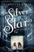 The Silver Star ebook by Jeannette Walls